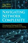 NAVIGATING NETWORK COMPLEXITY. NEXT-GENERATION ROUTING WITH SDN, SERVICE VIRTUALIZATION, AND SERVICE