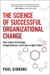SCIENCE OF SUCCESSFUL ORGANIZATIONAL CHANGE