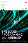 EMBEDDED PROGRAMMING WITH ANDROID. BRINGING UP AN ANDROID SYSTEM FROM SCRATCH