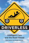 DRIVERLESS. INTELLIGENT CARS AND THE ROAD AHEAD