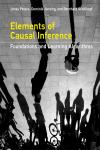ELEMENTS OF CAUSAL INFERENCE. FOUNDATIONS AND LEARNING ALGORITHMS