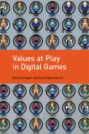 VALUES AT PLAY IN DIGITAL GAMES