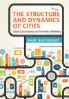 THE STRUCTURE AND DYNAMICS OF CITIES. URBAN DATA ANALYSIS AND THEORETICAL MODELING