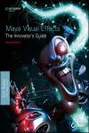 MAYA VISUAL EFFECTS THE INNOVATOR´S GUIDE: AUTODESK OFFICIAL PRESS 2E