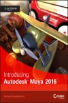 INTRODUCING AUTODESK MAYA 2016: AUTODESK OFFICIAL PRESS