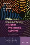 FPGA-BASED IMPLEMENTATION OF SIGNAL PROCESSING SYSTEMS 2E
