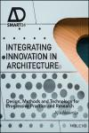 INTEGRATING INNOVATION IN ARCHITECTURE: DESIGN, METHODS AND TECHNOLOGY FOR PROGRESSIVE PRACTICE