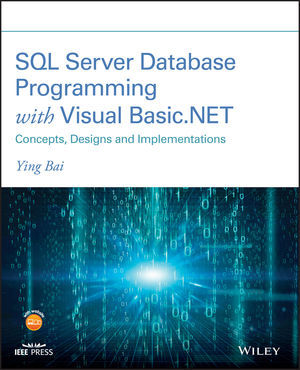 SQL SERVER DATABASE PROGRAMMING WITH VISUAL BASIC.NET: CONCEPTS, DESIGNS AND IMPLEMENTATIONS