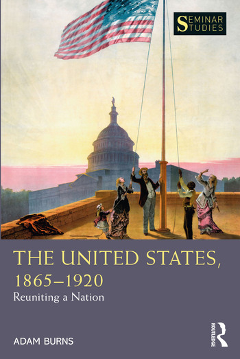 THE UNITED STATES, 1865-1920. REUNITING A NATION