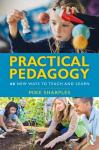 PRACTICAL PEDAGOGY. 40 NEW WAYS TO TEACH AND LEARN