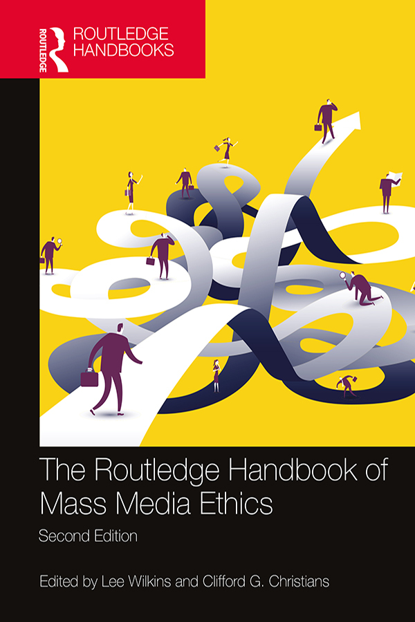 THE ROUTLEDGE HANDBOOK OF MASS MEDIA ETHICS 2E