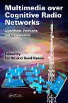 MULTIMEDIA OVER COGNITIVE RADIO NETWORKS.  ALGORITHMS, PROTOCOLS, AND EXPERIMENTS
