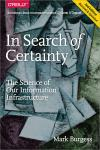 IN SEARCH OF CERTAINTY. THE SCIENCE OF OUR INFORMATION INFRASTRUCTURE