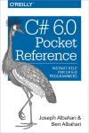 C# 6.0 POCKET REFERENCE. INSTANT HELP FOR C# 6.0 PROGRAMMERS
