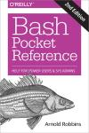 BASH POCKET REFERENCE. HELP FOR POWER USERS AND SYS ADMINS 2E
