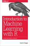 INTRODUCTION TO MACHINE LEARNING WITH R. RIGOROUS MATHEMATICAL ANALYSIS