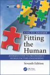 FITTING THE HUMAN: INTRODUCTION TO ERGONOMICS / HUMAN FACTORS ENGINEERING 7E