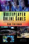 MULTIPLAYER ONLINE GAMES: ORIGINS, PLAYERS, AND SOCIAL DYNAMICS