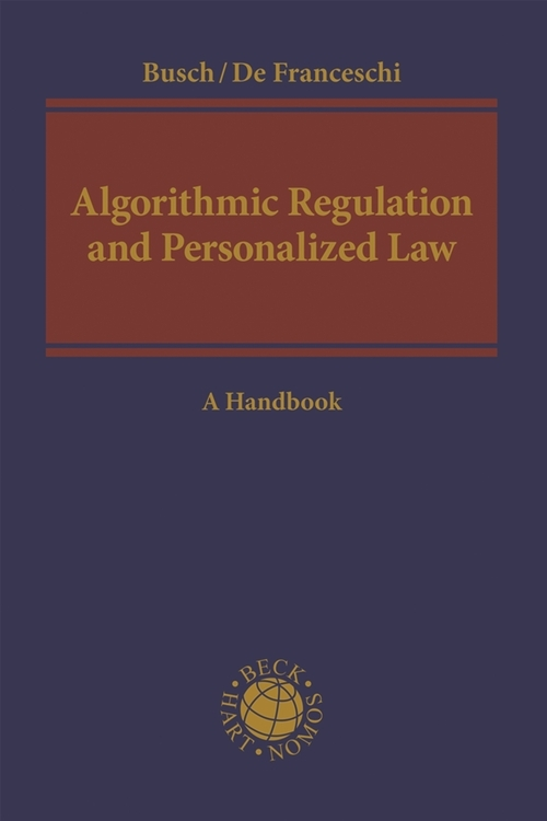 ALGORITHMIC REGULATION AND PERSONALIZED LAW . A HANDBOOK