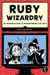 RUBY WIZARDRY. AN INTRODUCTION TO PROGRAMMING FOR KIDS