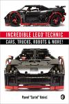INCREDIBLE LEGO TECHNIC. CARS, TRUCKS, ROBOTS & MORE!
