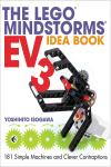 THE LEGO MINDSTORMS EV3 IDEA BOOK. 181 SIMPLE MACHINES AND CLEVER CONTRAPTIONS