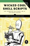 WICKED COOL SHELL SCRIPTS 2E. 101 SCRIPTS FOR LINUX, OS X, AND UNIX SYSTEMS