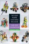 THE LEGO POWER FUNCTIONS IDEA BOOK, VOL. 2. CAR AND CONTRAPTIONS