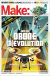 MAKE: VOLUME 51. DRONE ®EVOLUTION