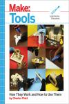 MAKE: TOOLS. HOW THEY WORK AND HOW TO USE THEM