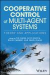 COOPERATIVE CONTROL OF MULTI-AGENT SYSTEMS: THEORY AND APPLICATIONS